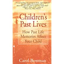 Children's Past Lives: How Past Life Memories Affect Your Child (English Edition)