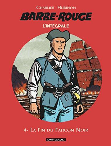 L'intégrale Barbe Rouge, tome 4 : La fin du faucon noir