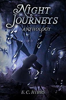 Night Journeys: Anthology by [Hibbs, E. C.]