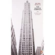 The Edifice Complex: The architecture of power by Deyan Sudjic (7-Apr-2011) Paperback