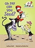 Oh Say Can You Seed?: All about Flowering Plants (Cat in the Hat's Learning Library (Hardcover))