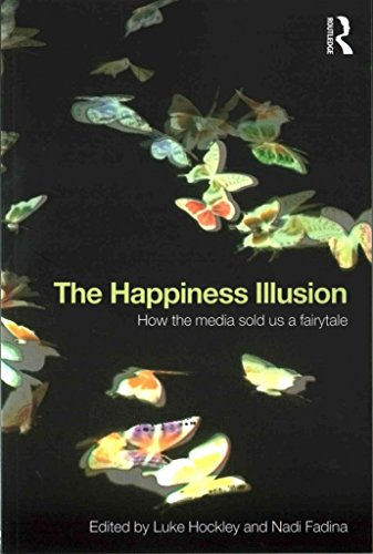 [(The Happiness Illusion : How the Media Sold Us a Fairytale)] [Edited by Luke Hockley] published on (July, 2015)