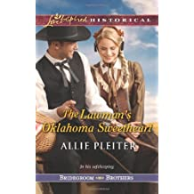 The Lawman's Oklahoma Sweetheart (Love Inspired Historical\Bridegroom Brothers) by Allie Pleiter (2014-06-03)