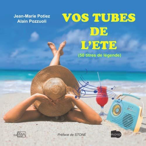 VOS TUBES DE L'ÉTÉ: (50 titres de légende)