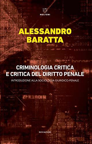 Criminologia critica e critica del diritto penale. Introduzione alla sociologia giuridico-penale
