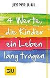 Vier Werte, die Kinder ein Leben lang tragen