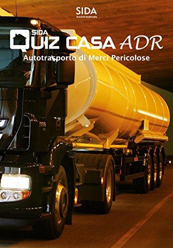 Quiz casa ADR. Autotrasporto di merci pericolose. Con DVD
