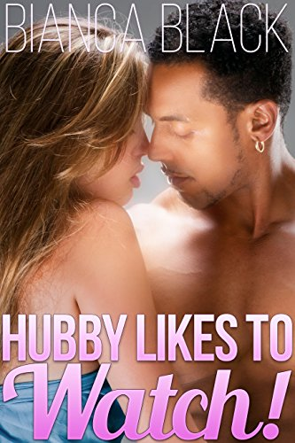 Hubby Likes to Watch! (Interracial Cuckold and Cheating Hotwife Femdom Ménage Bundle) (English Edition)