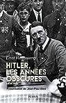 Hitler. Les année obscures. Mémoires par Hanfstaengl
