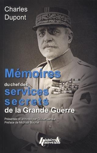 Mémoires du chef des services secrets de la Grande Guerre par Olivier Lahaie