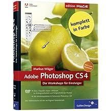 Adobe Photoshop CS4 Die Workshops für Einsteiger