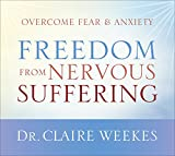 Freedom from Nervous Suffering: Overcome Fear & Anxiety