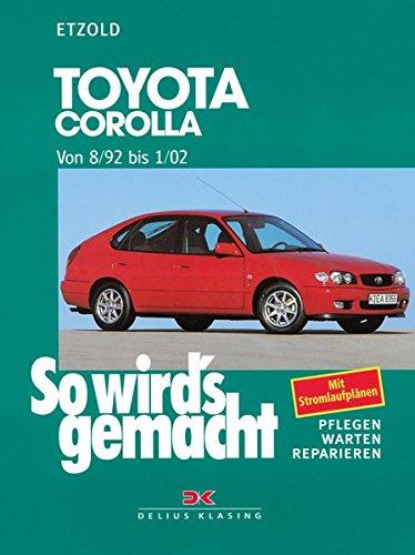 Toyota Corolla 8/92 bis 1/02: So wird's gemacht - Band 122