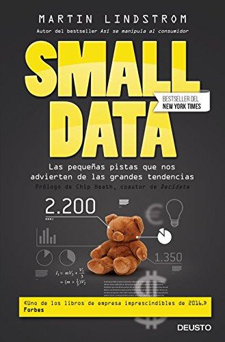 Small Data: Las pequeñas pistas que nos advierten de las grandes tendencias (Sin colección) por Martin Lindstrom