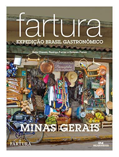 Fartura: Expedição Minas Gerais (Expedição Brasil Gastronômico Livro 1) (Portuguese Edition) por Guta Chaves