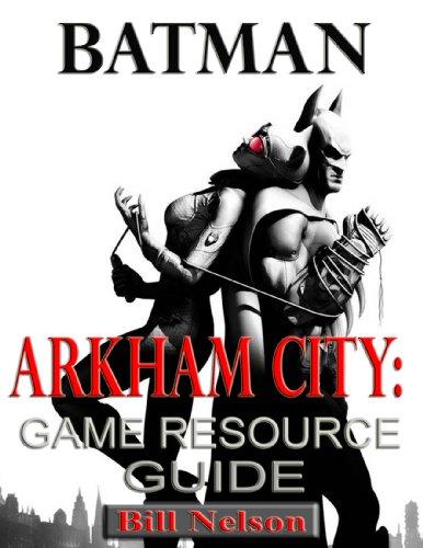 Batman: Arkham City Game Resource Guide (English Edition)
