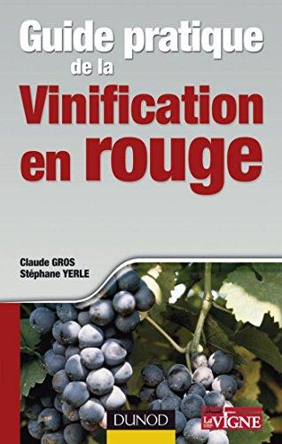 Guide pratique de la vinification en rouge (Pratiques Vitivinicoles)
