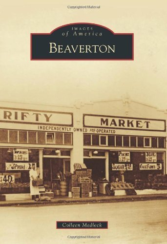 Beaverton (Images of America) by Colleen Medlock (2012-08-27)