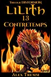 Lilith 13 - Contretemps: Trilogie Distorsion 1 (French Edition)