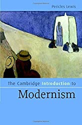 The Cambridge Introduction to Modernism (Cambridge Introductions to Literature) by Pericles Lewis (2007-05-21)