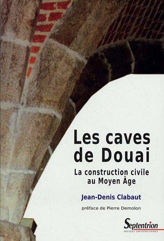 Les caves de Douai : La construction civile au Moyen Age