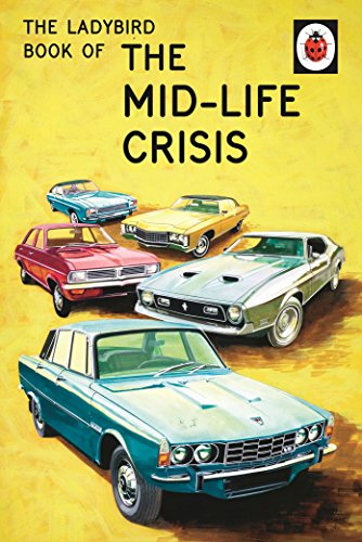 The Ladybird Book Of The Mid-life Crisis (Ladybirds for Grown-Ups)