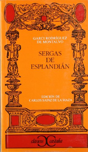 Sergas de Esplandian/ The Exploits of Esplandian (Clasicos Castalia/ Castalian Classics) por Garci Rodriguez De Montalvo