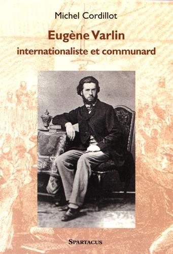 Eugène Varlin, Ouvrier Relieur, Internationaliste et Communard