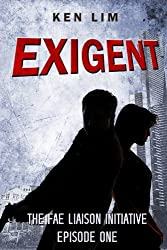 Exigent (The Fae Liaison Initiative Book 1)