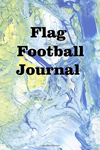 Flag Football Journal: Keep track of your Flag Football adventures (Red Flag Football)