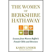 The Women of Berkshire Hathaway: Lessons from Warren Buffett's Female CEOs and Directors