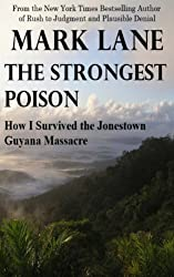 The Strongest Poison - How I Survived the Jonestown Guyana Massacre
