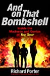 And On That Bombshell: Inside the Mad...