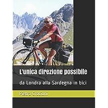L'unica direzione possibile: da Londra alla Sardegna in bici