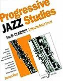 Progressive Jazz Studies for B-Flat Clarinet: Intermediate Level