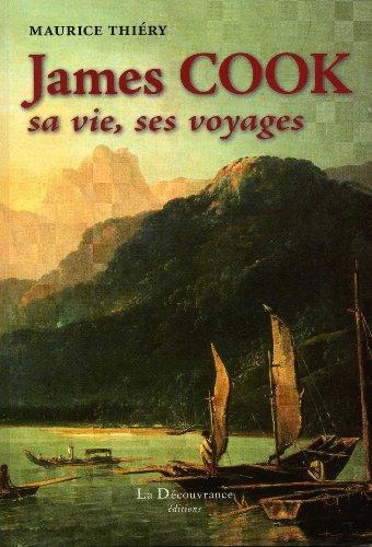 James Cook: sa vie, ses voyages