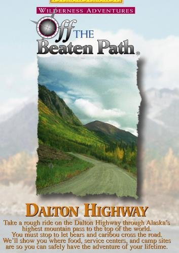 Dalton Highway - Wilderness Adventures Off The Beaten Path(tm) by Elizabeth Barnes