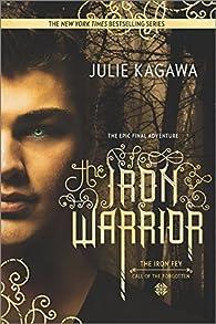 The Iron Warrior  by Julie Kagawa par Julie Kagawa