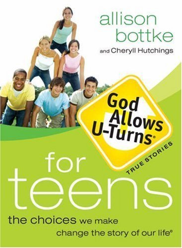 god-allows-u-turns-for-teens-the-choices-we-make-change-the-story-of-our-life-by-baker-publishing-gr