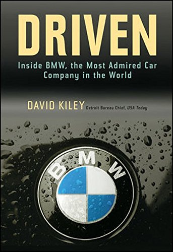 Driven: Inside BMW, the Most Admired Car Company in the World (Business)