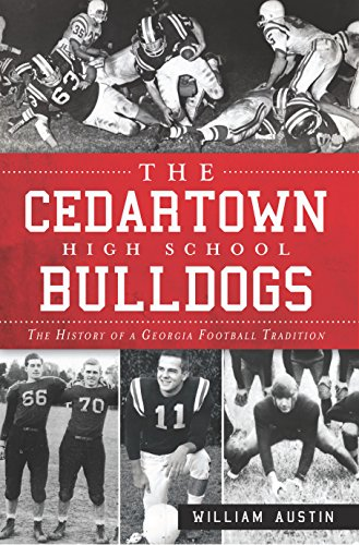 The Cedartown High School Bulldogs: The History of a Georgia Football Tradition (Sports) (English Edition)