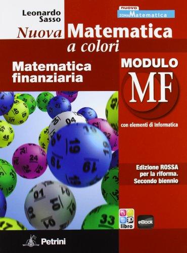 Nuova matematica a colori. Modulo MF. Ediz. rossa. Per le Scuole superiori. Con e-book. Con espansione online