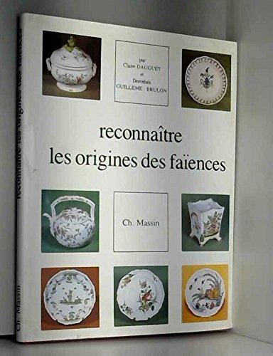 RECONNAÎTRE LES ORIGINES DES FAIENCES FRANCAISES. par Claire Dauguet