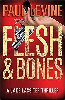 FLESH & BONES (Jake Lassiter Legal Thrillers Book 7) (English Edition) di [Levine, Paul]