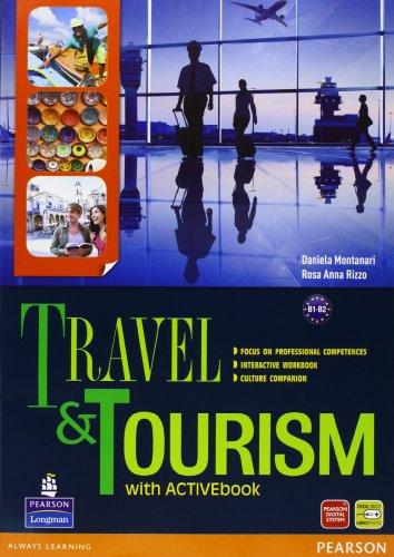 Travel & tourism. Con Culture companionLIM. Per le Scuole superiori. Con espansione online. Con libro: 1
