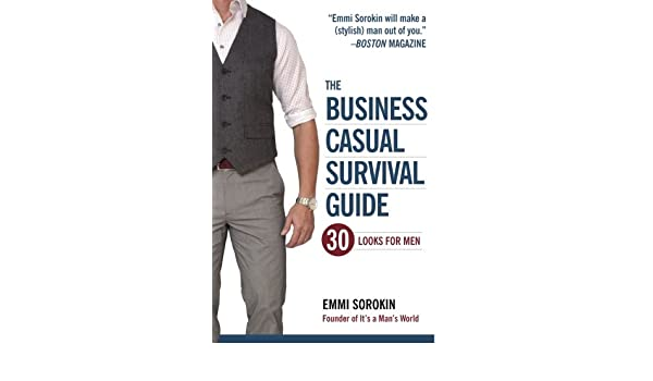 bdb190844ca Buy The Business Casual Survival Guide  30 Looks for Men Book Online at Low  Prices in India