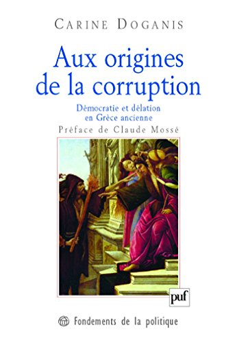 Aux origines de la corruption: Dmocratie et dlation en Grce ancienne