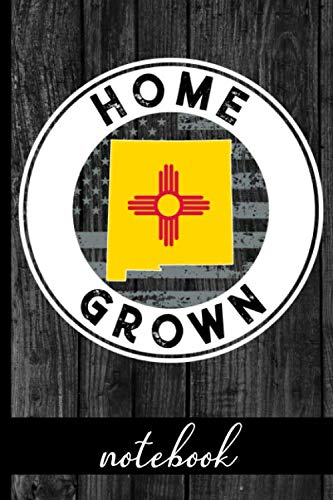 Home Grown Notebook New Mexico Native Quote With Nm State American Flags Rustic Wood Graphic Cover Design Show Pride In State And Country