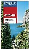 Baedeker SMART Reiseführer Gardasee: Perfekte Tage, wo die Zitronen blühen - Jochen Müssig, Richard Sale, Frances Wolverton
