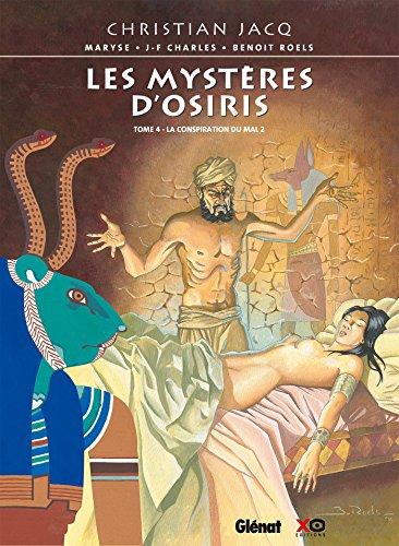 Les Mystères d'Osiris - Tome 04: La Conspiration du Mal 2